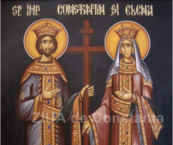 21 mai - Sfinţii Împăraţi Constantin şi Elena