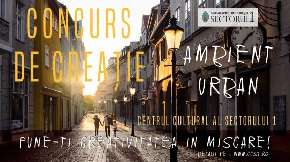 "CONCURS DE CREATIE - ""AMBIENT URBAN"""